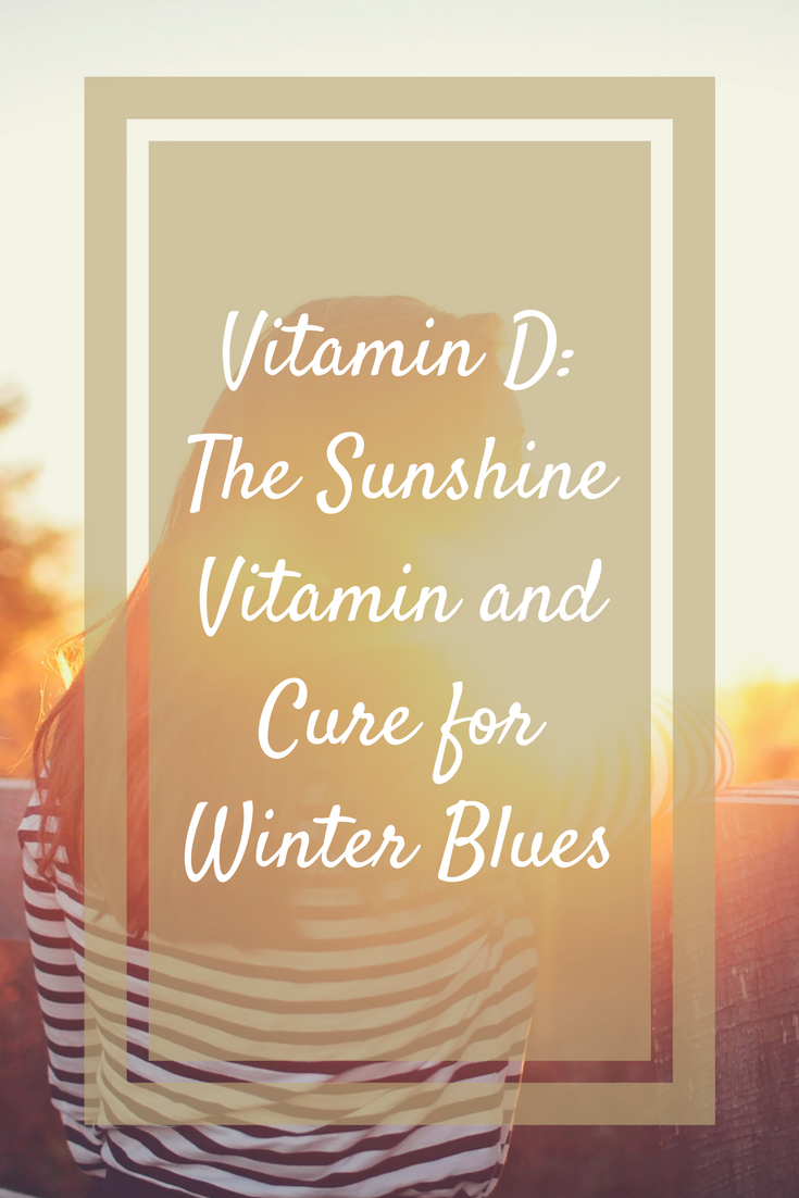 Vitamin D The Sunshine Vitamin And Cure For Winter Blues